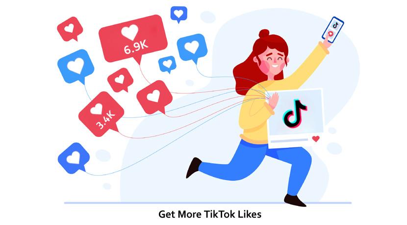 Get More TikTok Likes