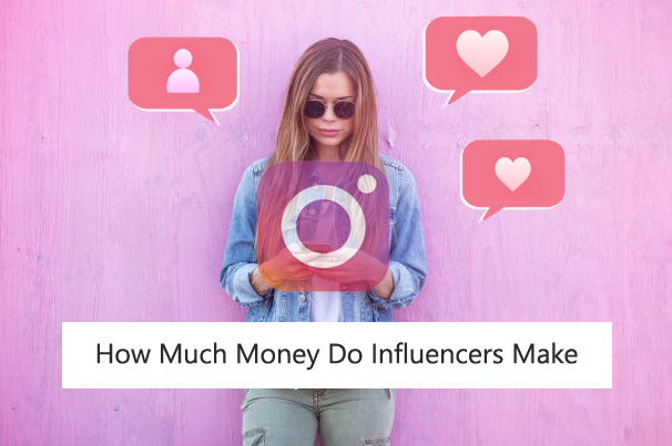 How Much Money Do Influencers Make