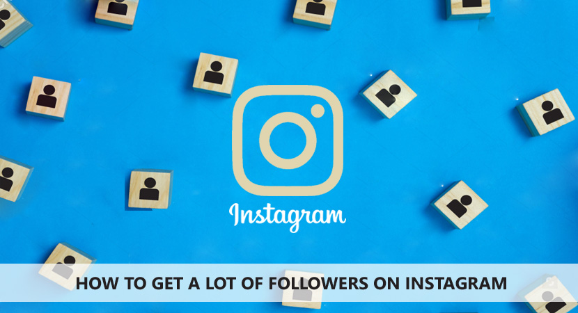 How To Get Lot Of Followers On Instagram