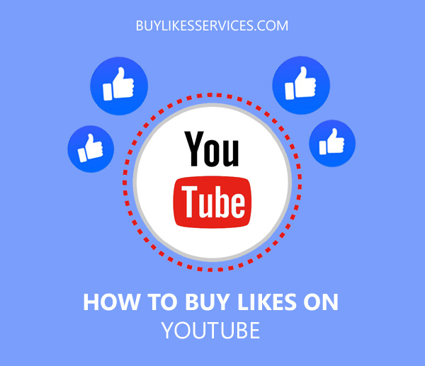 How To Buy Likes On YouTube