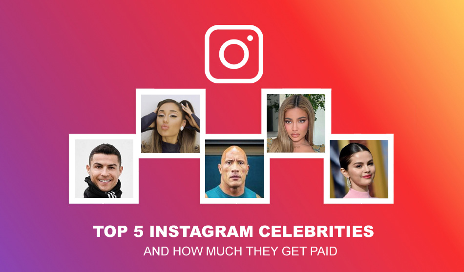 Top 5 Instagram Celebrities And How Much They Get Paid