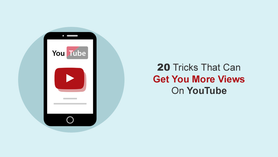 20 Tricks That Can Get You More Views On YouTube
