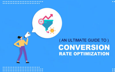 An Ultimate Guide To Conversion Rate Optimization