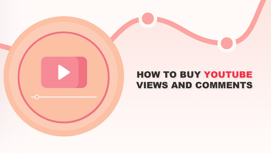 How To Buy YouTube Views And Comments
