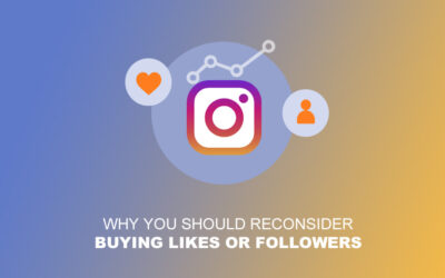 Why You Should Reconsider Buying Likes or Followers? 10 Reasons You Should Ponder Over
