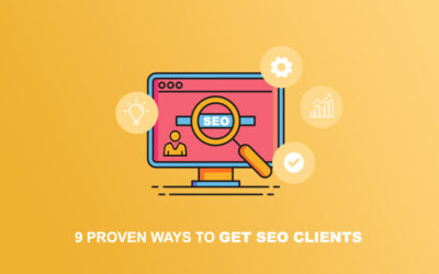 9 Proven Ways To Get SEO Clients