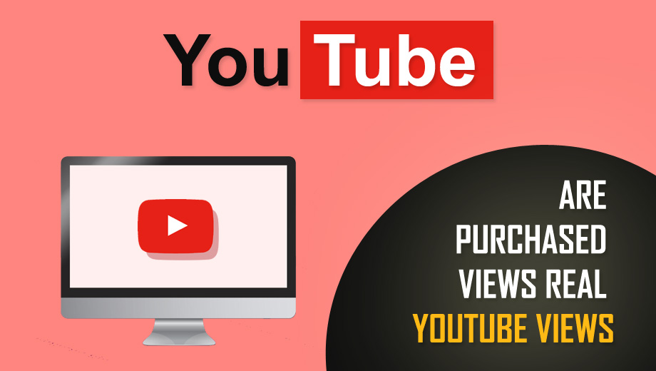Are Purchased Views Real YouTube Views