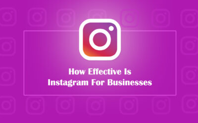 How Effective Is Instagram For Businesses?