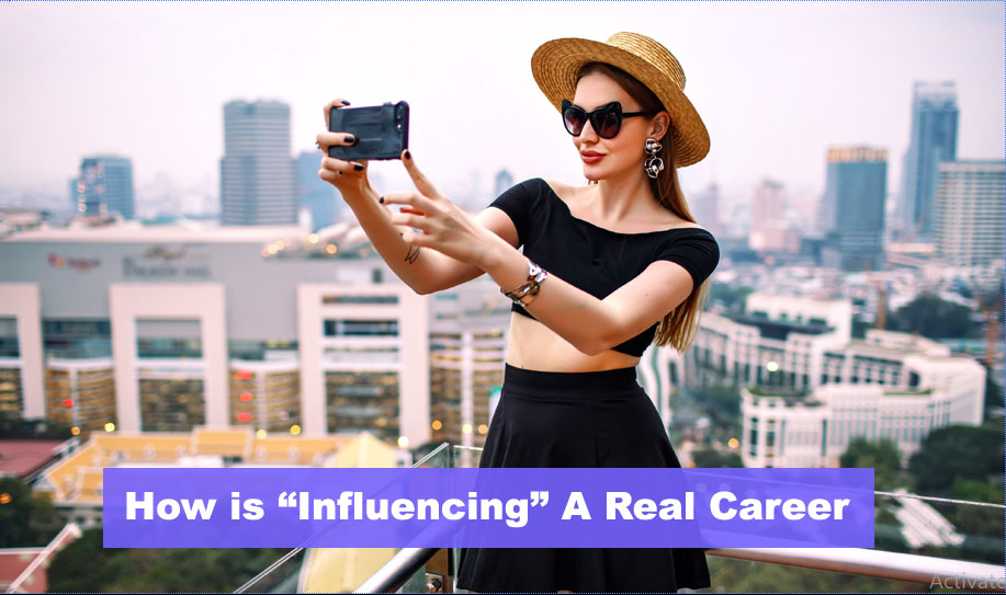 How is Influencing A Real Career
