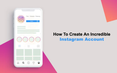 How To Create An Incredible Instagram Account