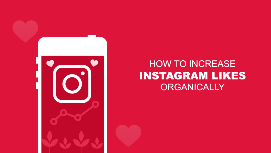 How To Increase Instagram Likes Organically