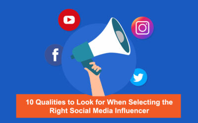 10 Qualities to Look for When Selecting the Right Social Media Influencer