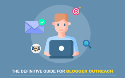 The Definitive Guide For Blogger Outreach