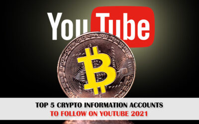 Top 5 Crypto Information Accounts To Follow On YouTube 2021