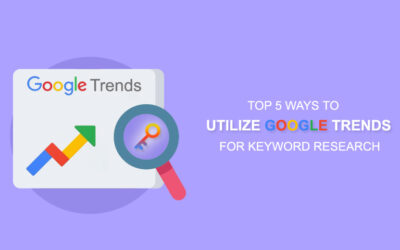 Top 5 Ways to Utilize Google Trends For Keyword Research