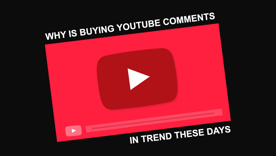 Buying YouTube Comments