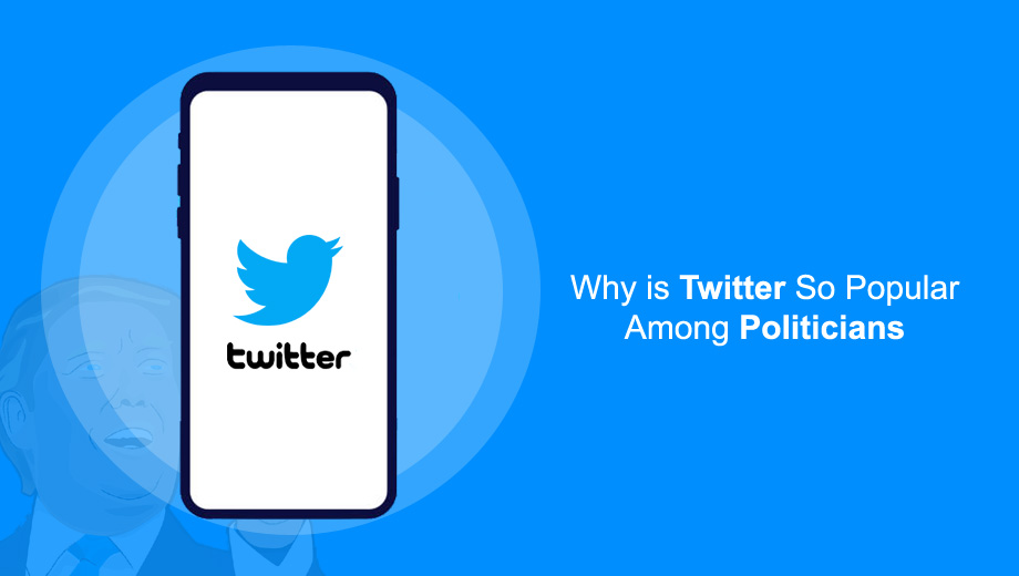 Why is Twitter So Popular Among Politicians