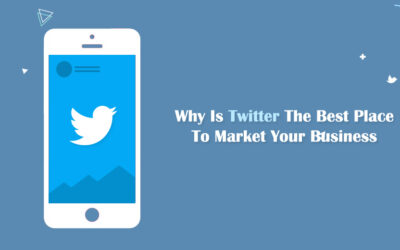Why Is Twitter The Best Place To Market Your Business?