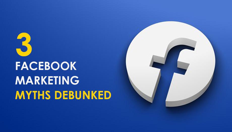 3 Facebook Marketing Myths Debunked