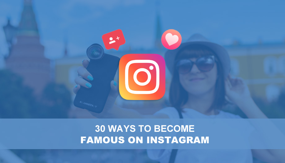 30 Ways To Become Famous On Instagram