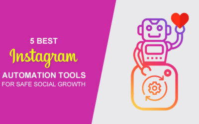 5 Best Instagram Automation Tools For Safe Social Growth