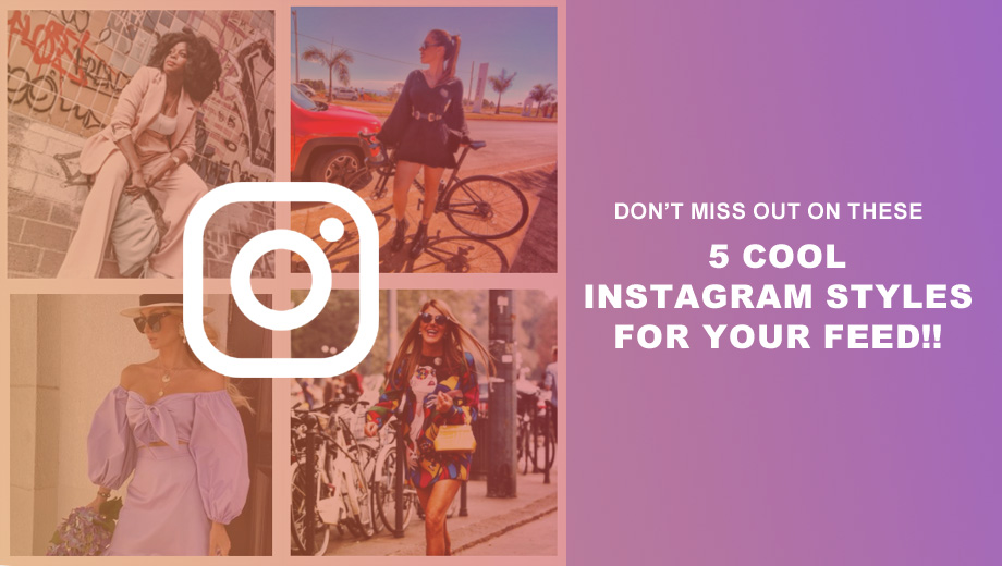 5 Cool Instagram Styles for Your Feed!!