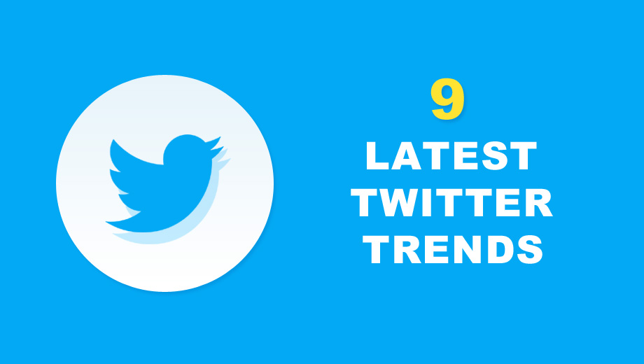 9 Latest Twitter Trends