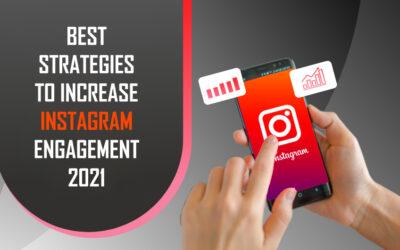 Best Strategies To Increase Instagram Engagement 2021