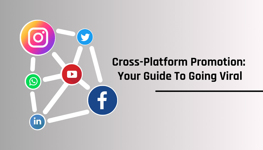 Cross-Platform Promotion: Your Guide To Going Viral