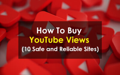 How To Buy YouTube Views (10 Safe and Reliable Sites)