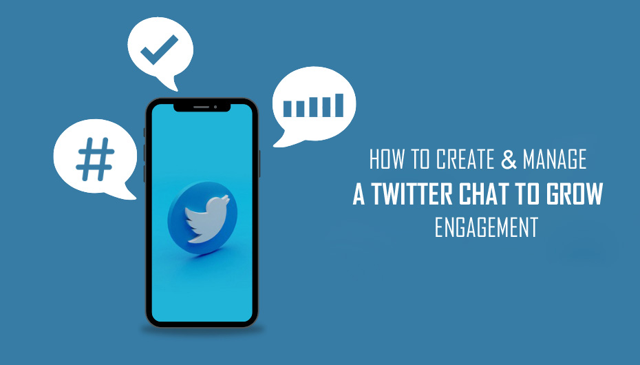 How To Create And Manage A Twitter Chat To Grow Engagement