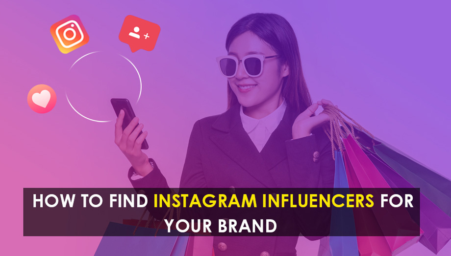How To Find Instagram Influencers For Your Brand