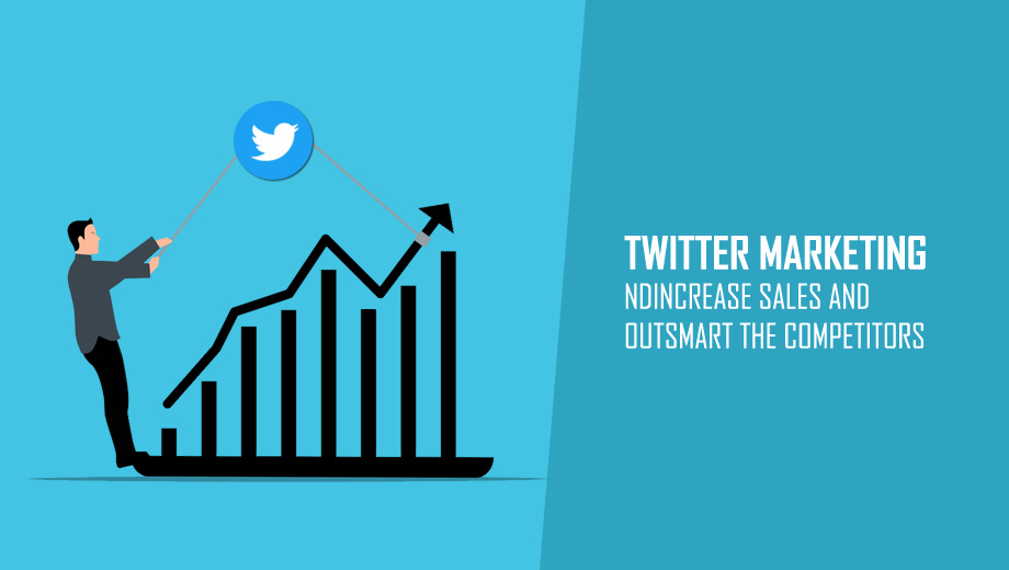 Twitter Marketing To Increase Sales & Outsmart the Competitors