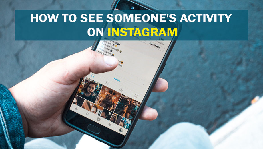 How To See Someone's Activity On Instagram