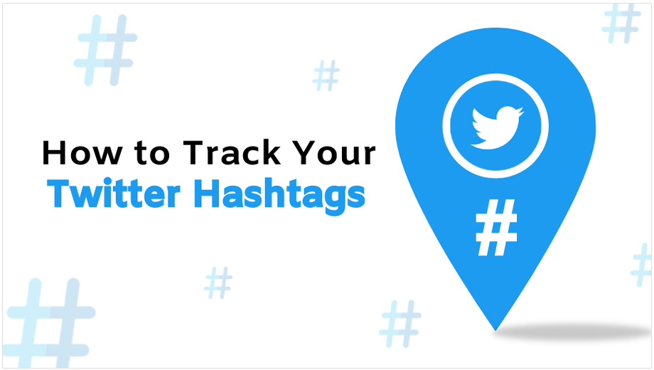 How To Track Your Twitter Hashtags
