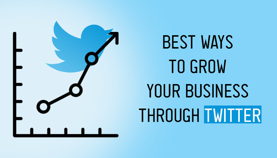 Best Ways To Grow Your Business Through Twitter