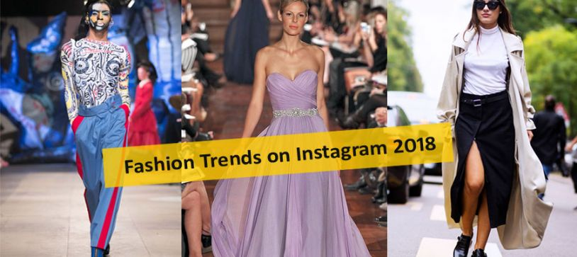 Fashion Trends on Instagram 2018